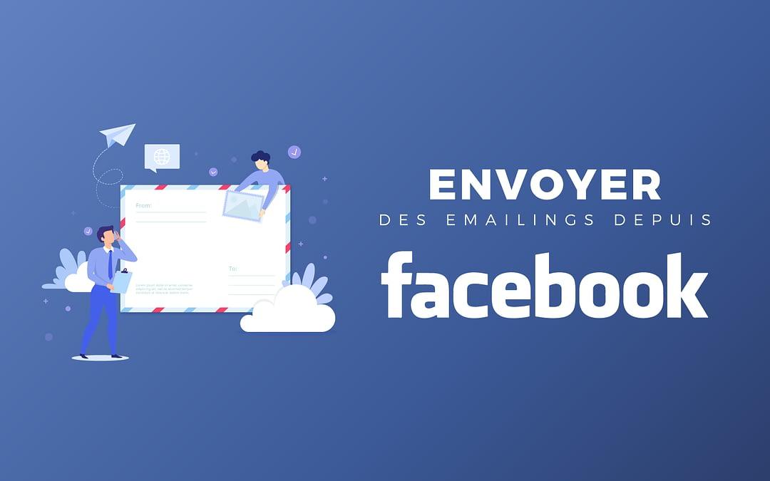 Envoyer des emailings depuis Facebook